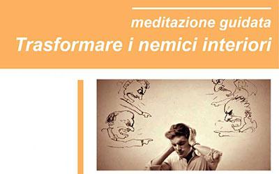 Meditazione guidata: Trasformare i nemici interiori