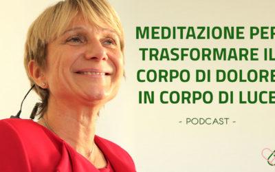 Meditazione per trasformare il corpo di dolore in corpo di luce