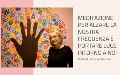 Meditazione per alzare la nostra frequenza e portare luce intorno a noi